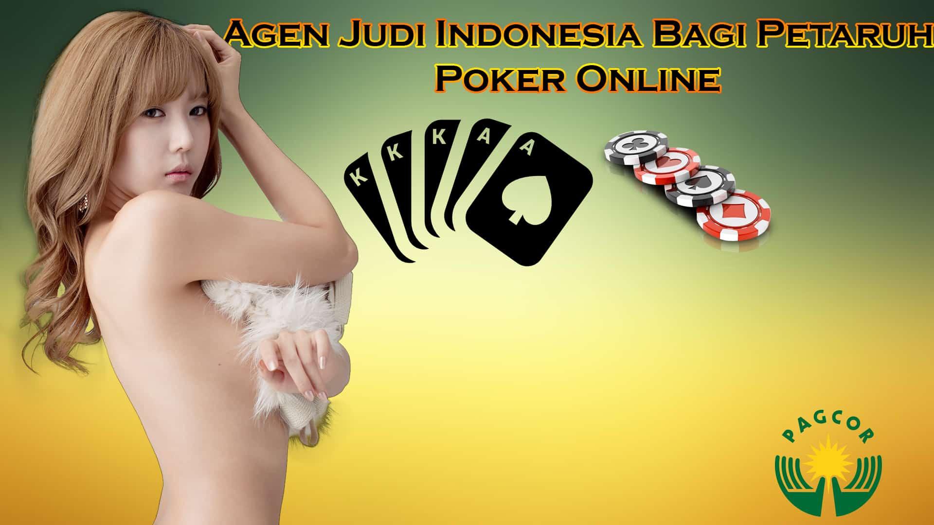 Agen Judi Indonesia Bagi Petaruh Poker Online